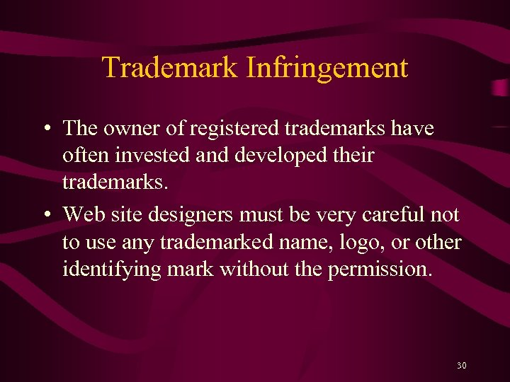 Trademark Infringement • The owner of registered trademarks have often invested and developed their