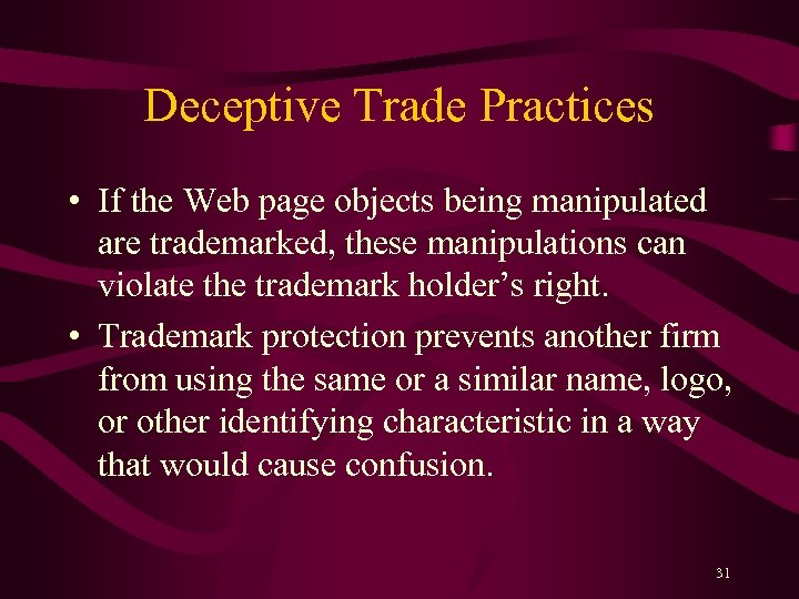 Deceptive Trade Practices • If the Web page objects being manipulated are trademarked, these