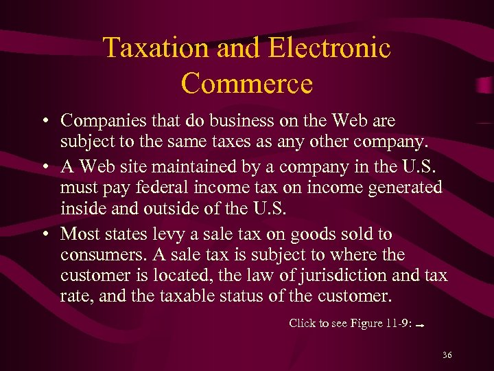 Taxation and Electronic Commerce • Companies that do business on the Web are subject