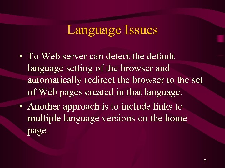 Language Issues • To Web server can detect the default language setting of the