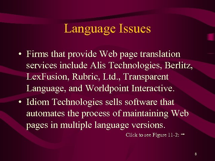 Language Issues • Firms that provide Web page translation services include Alis Technologies, Berlitz,