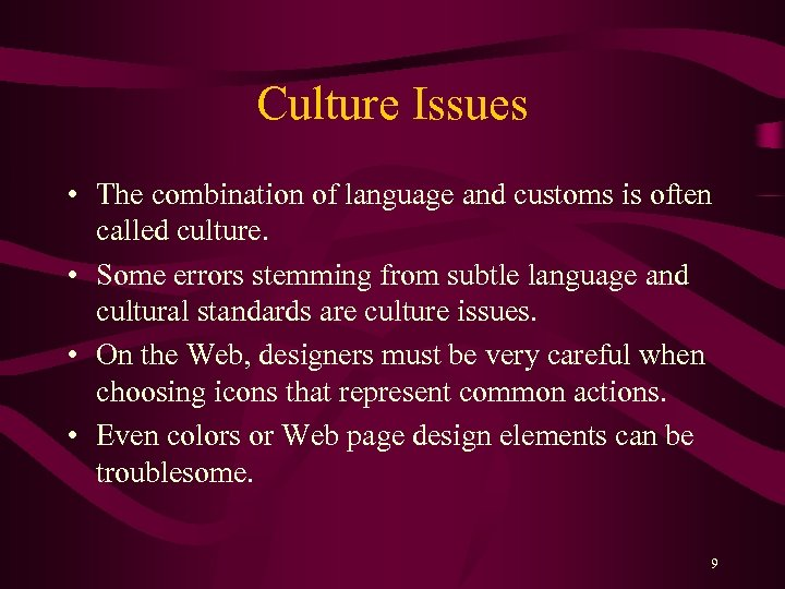 Culture Issues • The combination of language and customs is often called culture. •