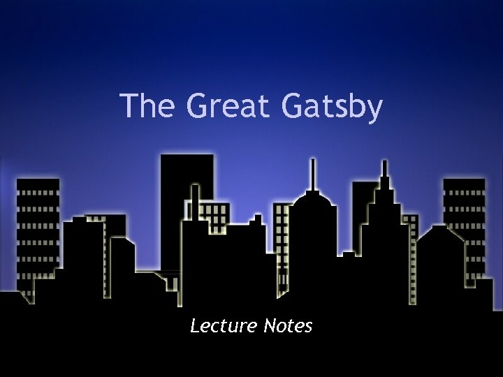 The Great Gatsby Lecture Notes