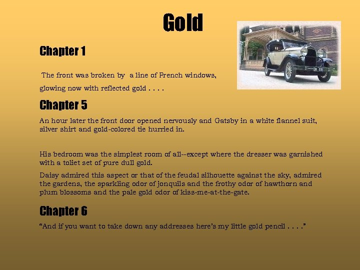 Gold Chapter 1 The front was broken by a line of French windows, glowing