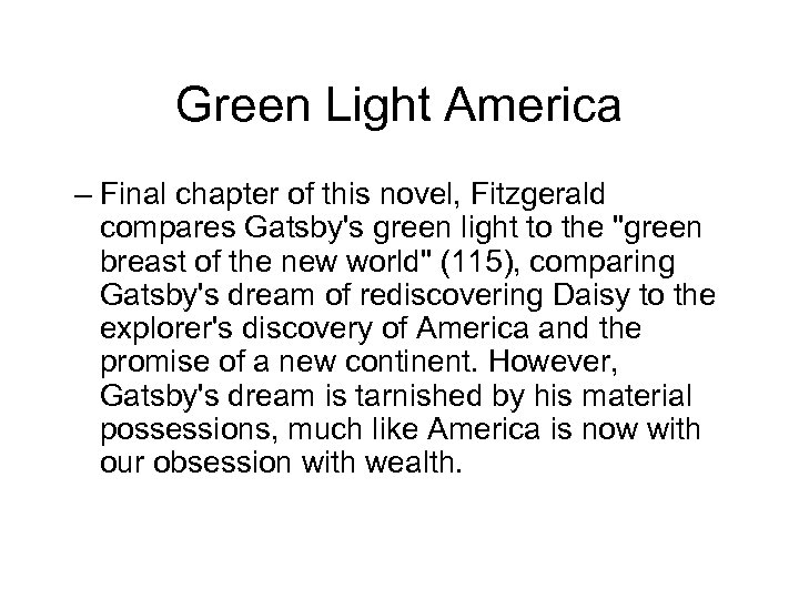 Green Light America – Final chapter of this novel, Fitzgerald compares Gatsby's green light