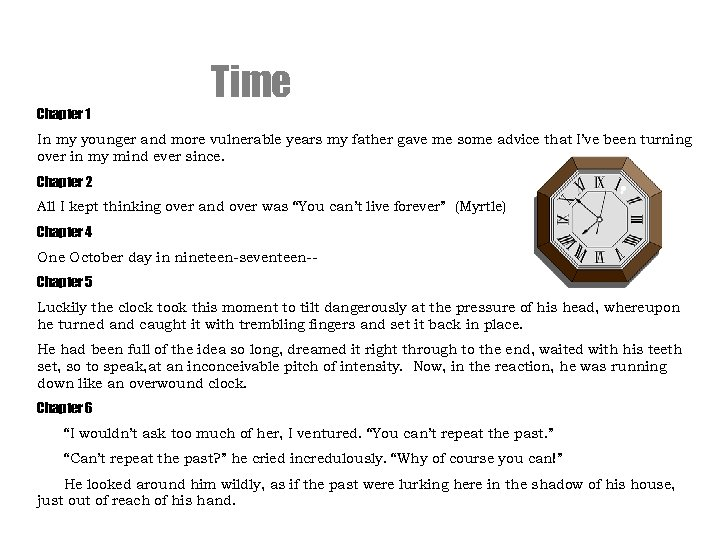 Chapter 1 Time In my younger and more vulnerable years my father gave me