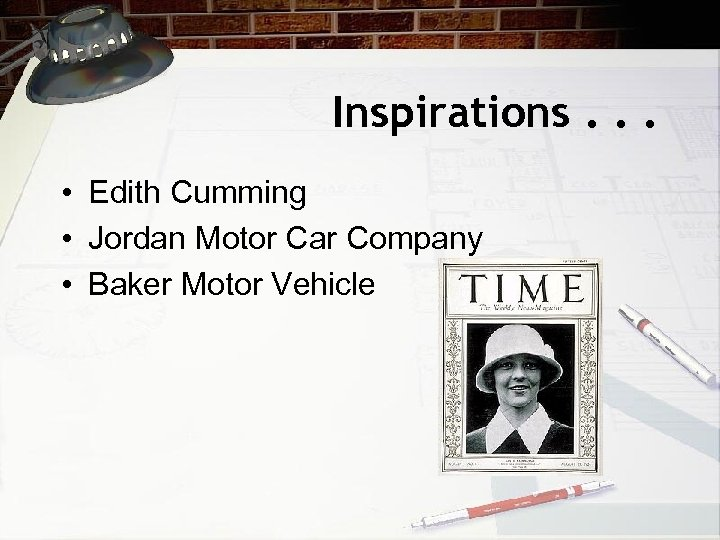 Inspirations. . . • Edith Cumming • Jordan Motor Car Company • Baker Motor