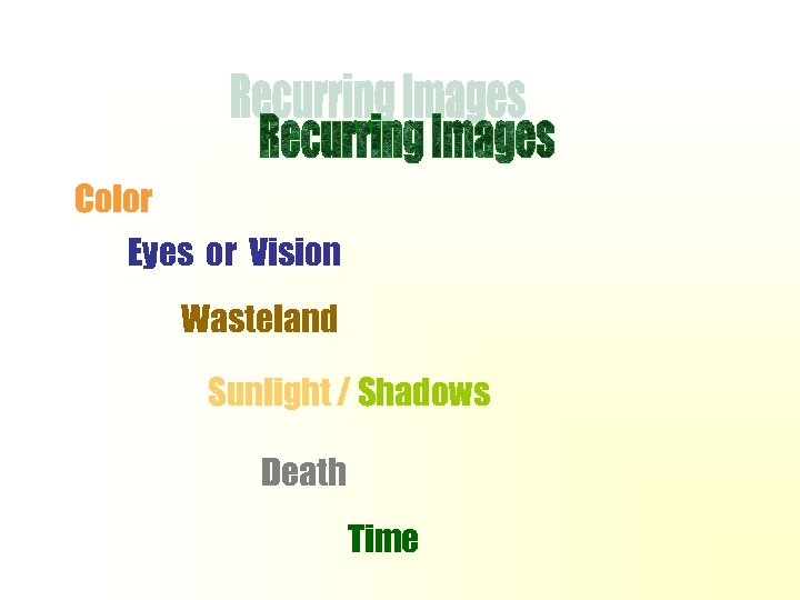 Color Eyes or Vision Wasteland Sunlight / Shadows Death Time