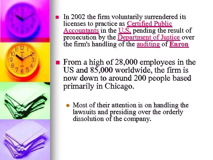 n In 2002 the firm voluntarily surrendered its licenses to practice as Certified Public