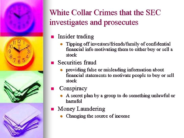 White Collar Crimes that the SEC investigates and prosecutes n Insider trading l n