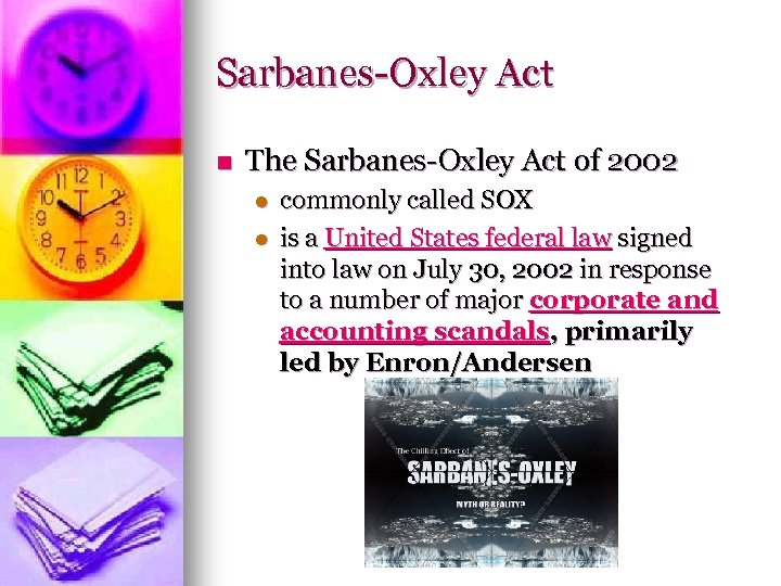 Sarbanes-Oxley Act n The Sarbanes-Oxley Act of 2002 l l commonly called SOX is