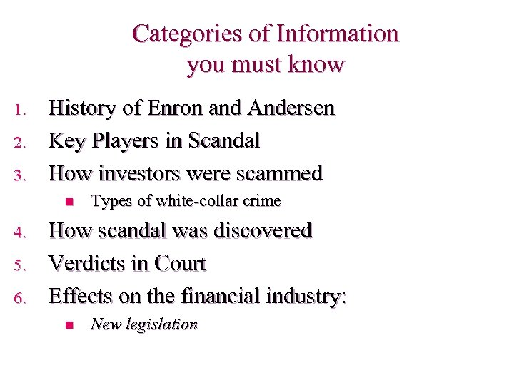 Categories of Information you must know 1. 2. 3. History of Enron and Andersen