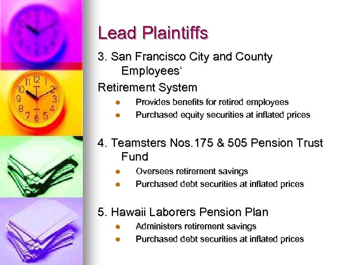 Lead Plaintiffs 3. San Francisco City and County Employees' Retirement System l l Provides