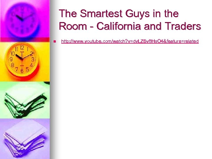 The Smartest Guys in the Room - California and Traders n http: //www. youtube.