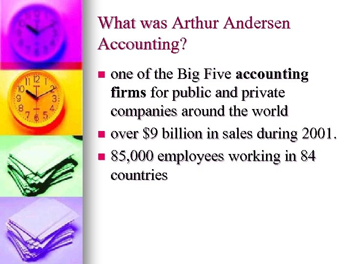 What was Arthur Andersen Accounting? one of the Big Five accounting firms for public