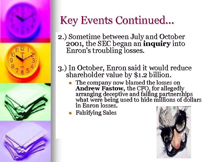 Key Events Continued… 2. ) Sometime between July and October 2001, the SEC began