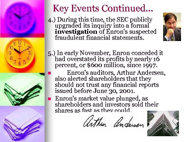 Key Events Continued… 4. ) During this time, the SEC publicly upgraded its inquiry