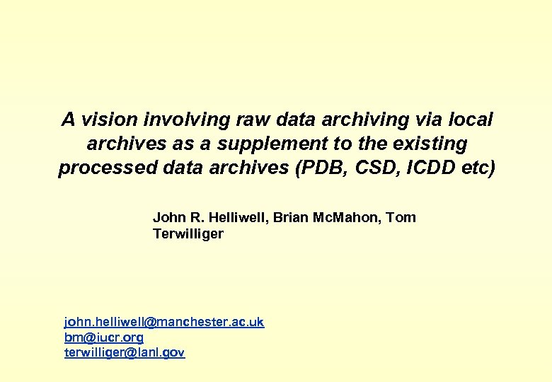 A vision involving raw data archiving via local archives as a supplement to the