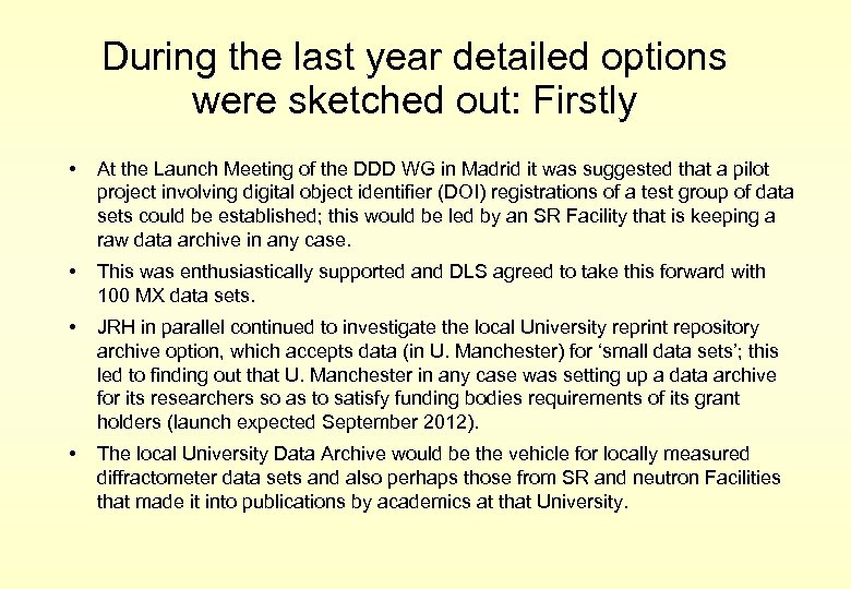 During the last year detailed options were sketched out: Firstly • At the Launch