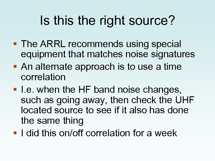 Is this the right source? § The ARRL recommends using special equipment that matches