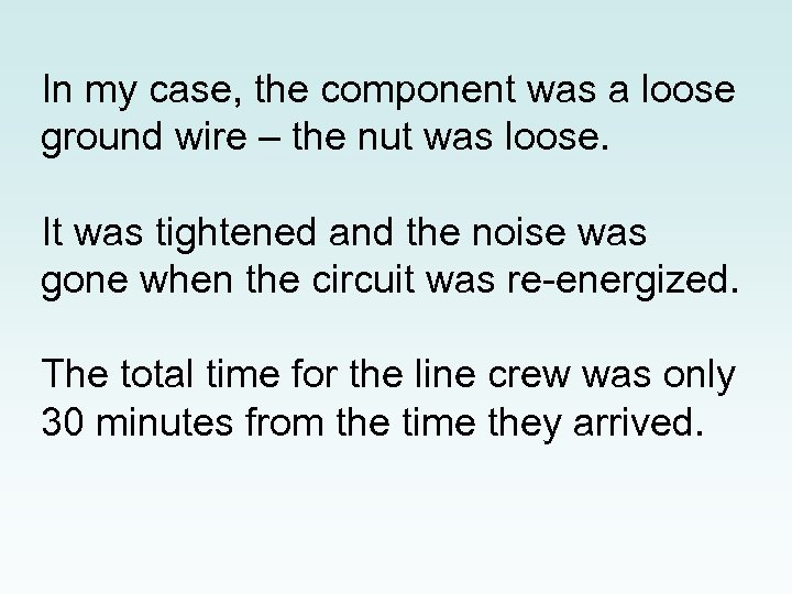 In my case, the component was a loose ground wire – the nut was