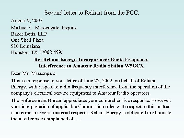 Second letter to Reliant from the FCC. August 9, 2002 Michael C. Massengale, Esquire
