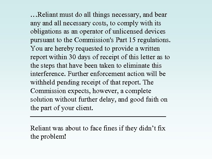 …Reliant must do all things necessary, and bear any and all necessary costs, to