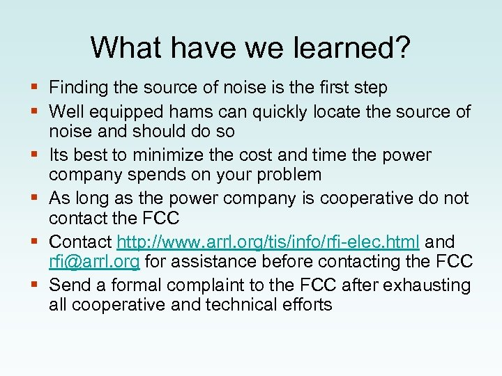 What have we learned? § Finding the source of noise is the first step