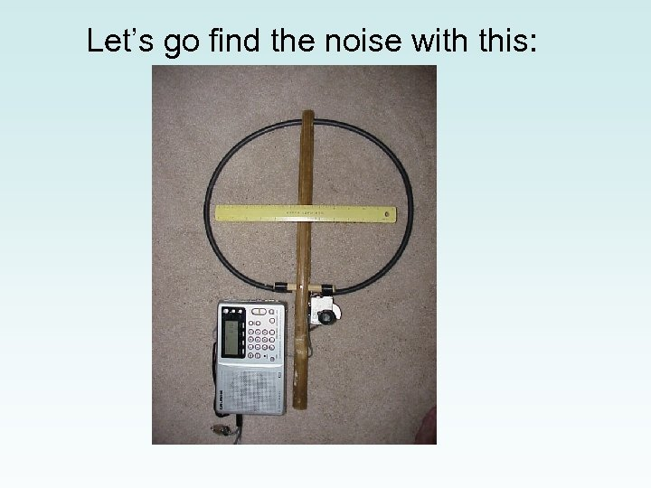 Let's go find the noise with this: