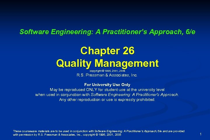 Software Engineering: A Practitioner's Approach, 6/e Chapter 26 Quality Management copyright © 1996, 2001,