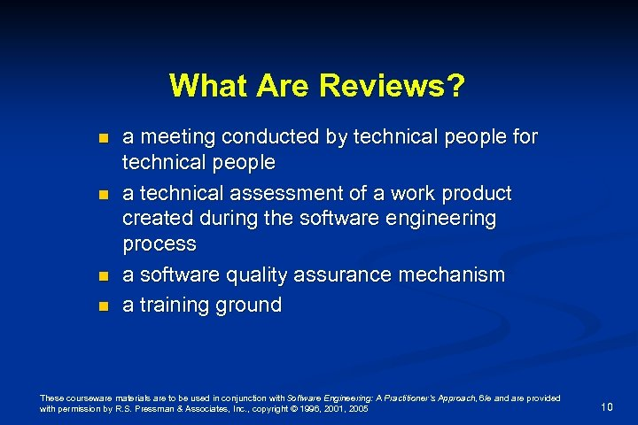 What Are Reviews? n n a meeting conducted by technical people for technical people