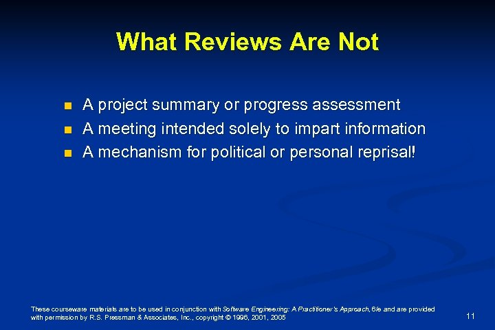 What Reviews Are Not n n n A project summary or progress assessment A