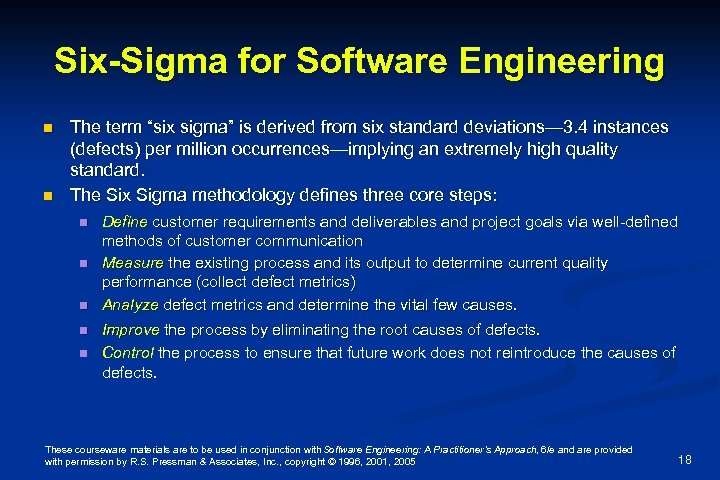 "Six-Sigma for Software Engineering n n The term ""six sigma"" is derived from six"