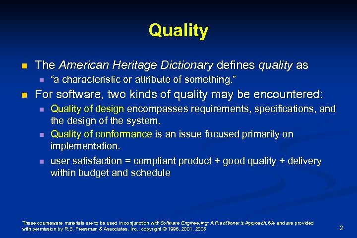 "Quality n The American Heritage Dictionary defines quality as n n ""a characteristic or"
