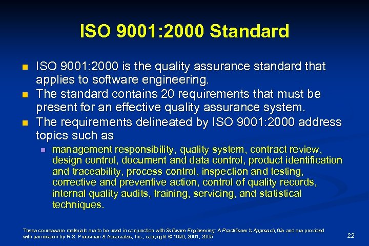 ISO 9001: 2000 Standard n n n ISO 9001: 2000 is the quality assurance