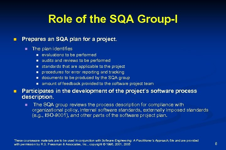 Role of the SQA Group-I n Prepares an SQA plan for a project. n