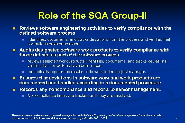 Role of the SQA Group-II n Reviews software engineering activities to verify compliance with