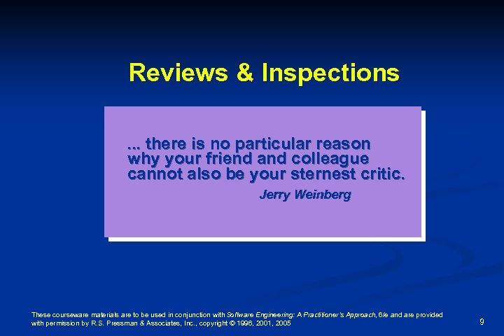 Reviews & Inspections. . . there is no particular reason why your friend and