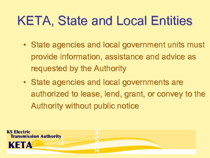 KETA, State and Local Entities • State agencies and local government units must provide