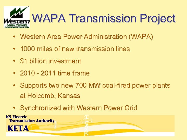 WAPA Transmission Project • Western Area Power Administration (WAPA) • 1000 miles of new