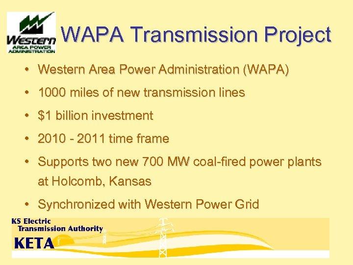 WAPA Transmission Project • Western Area Power Administration (WAPA) • 1000 miles of new