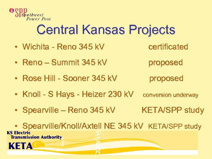 Central Kansas Projects • Wichita - Reno 345 k. V certificated • Reno –