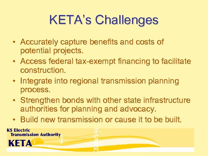 KETA's Challenges • Accurately capture benefits and costs of potential projects. • Access federal