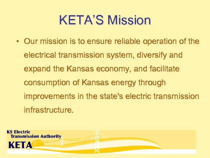 KETA'S Mission • Our mission is to ensure reliable operation of the electrical transmission