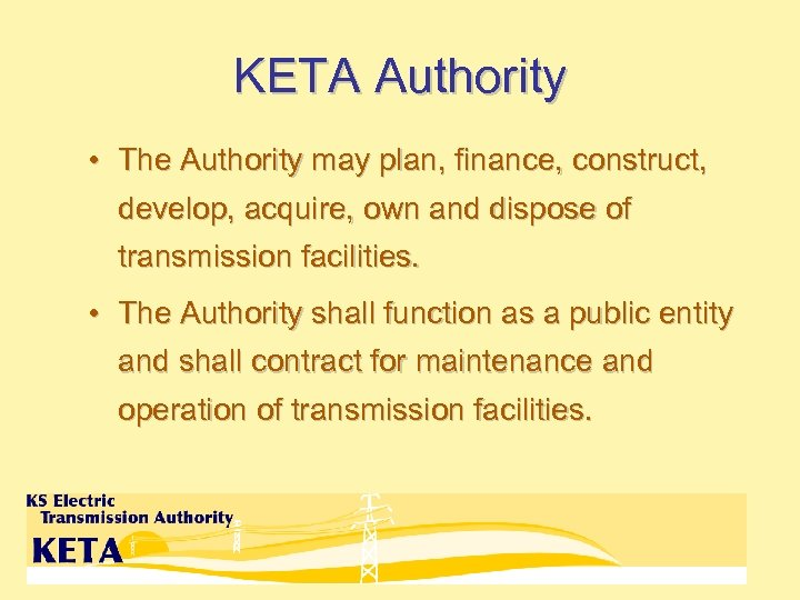 KETA Authority • The Authority may plan, finance, construct, develop, acquire, own and dispose