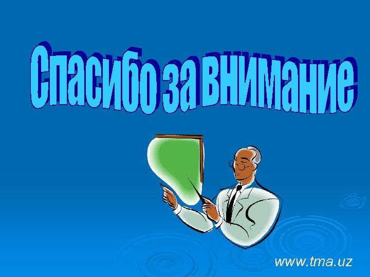 www. tma. uz