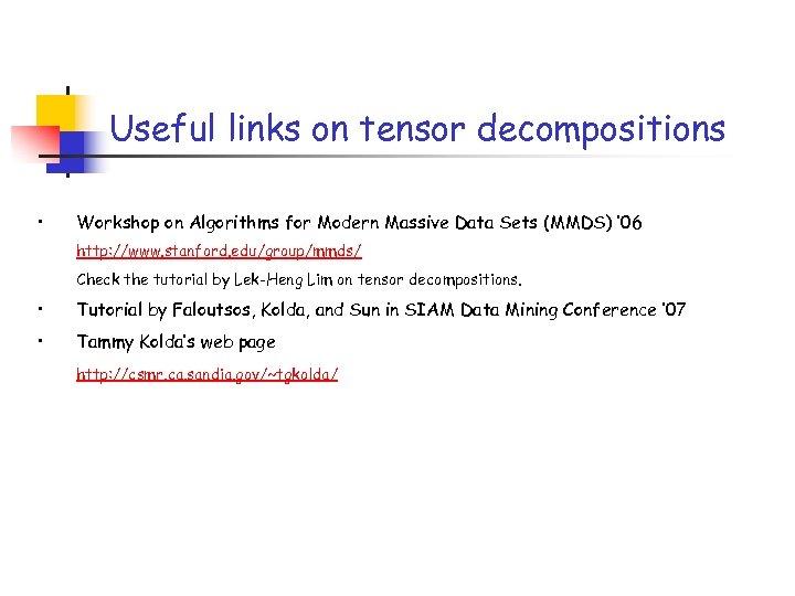 Useful links on tensor decompositions • Workshop on Algorithms for Modern Massive Data Sets
