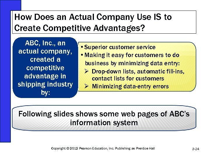 How Does an Actual Company Use IS to Create Competitive Advantages? ABC, Inc. ,