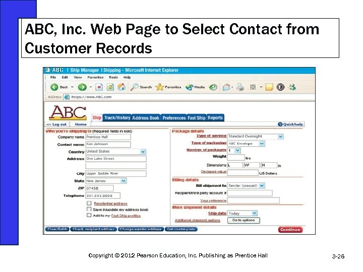 ABC, Inc. Web Page to Select Contact from Customer Records Copyright © 2012 Pearson