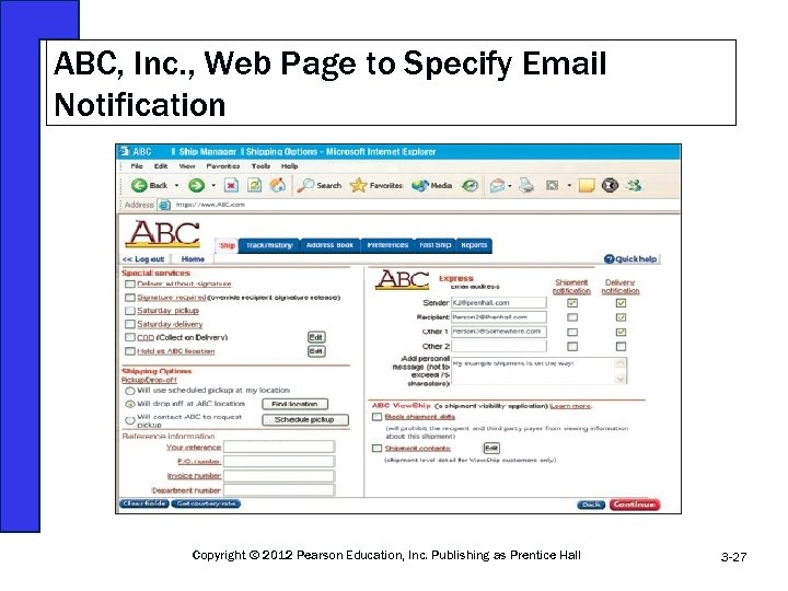 ABC, Inc. , Web Page to Specify Email Notification Copyright © 2012 Pearson Education,